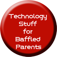 technology stuff for baffled parents