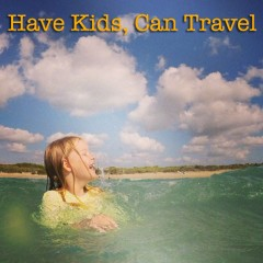 Big Ole Exciting News – we're proudly announcing 'Have Kids, Can Travel'