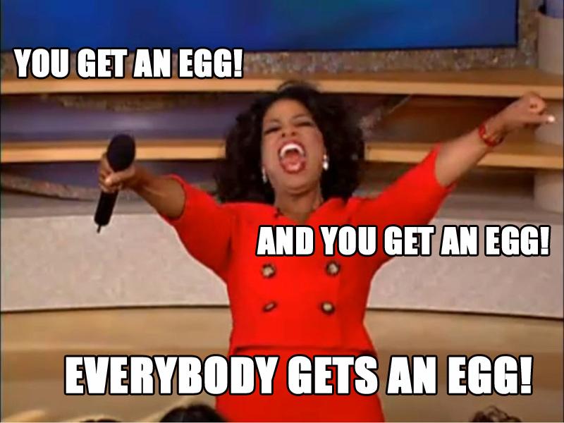 Oprah-everybody-gets-an-egg-meme
