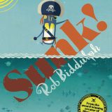 Sunk! from Rob Biddulph (review) – so much fun to read aloud, me hearties.