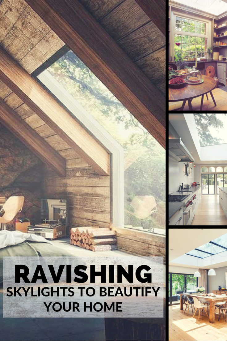 five Ravishing Skylighst you'll imediately want in your home