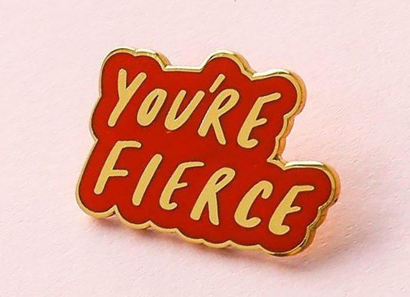You're Fierce. LOVING this Beautiful Little Enamel Pin.