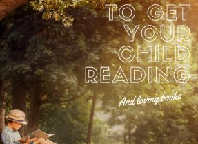 5 Essential Tips for Reluctant Readers (or 'how do I get my child to love reading and books?!')