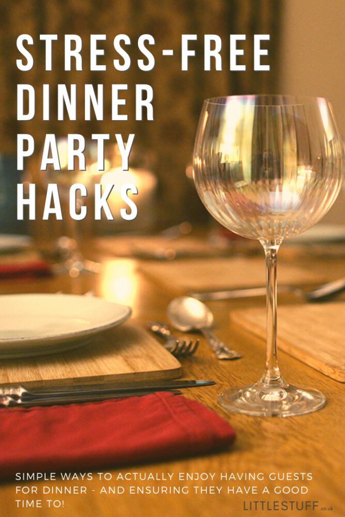 stress-free dinner party hacks - how to have guests over and remain cheerful and enjoying yourself. Step by step guide from the minute you send out the invites.